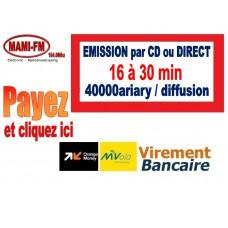 Emission par CD ou Direct 16 à 30 min